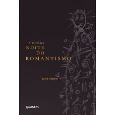 A última noite do romantismo