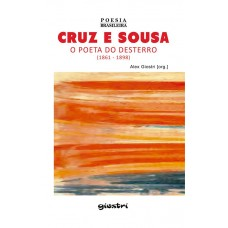 Cruz e Sousa – O poeta do desterro