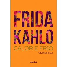 Frida Kahlo - Calor & frio