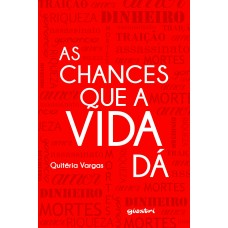 As chances que a vida dá
