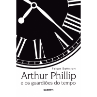 Arthur Phillip e os Guardiões do Tempo