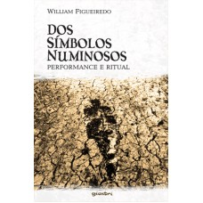 Dos símbolos numinosos - performance e ritual