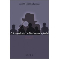 O Assassinato de Machado de Assis