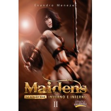 Maidens Gladiatrix 2: inverno e inferno