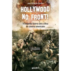 Hollywood no front! - A Segunda Guerra sob a ótica do cinema americano