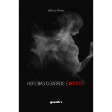 Heresias, cigarros e morte